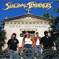 Suicidal Tendencies - How Will I Laugh Tomorrow When I Can't Even Smile Today? (Vinyl) Import 2012