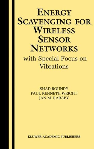 Energy Scavenging for Wireless Sensor Networks: with Special Focus on Vibrations 2004 edition by Roundy, Shad, Wright, Paul Kenneth, Rabaey, Jan M. (2003) Hardcover