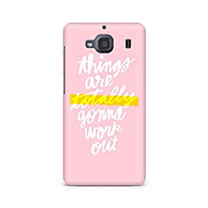 Motivatebox- Things work out Premium Printed Case For Xiaomi Redmi 2s -Matte Polycarbonate 3D Hard case Mobile Cell Phone Protective BACK CASE COVER. Hard Shockproof Scratch-
