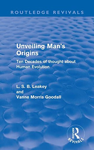Unveiling Man's Origins (Routledge Revivals): Ten Decades of Thought About Human Evolution