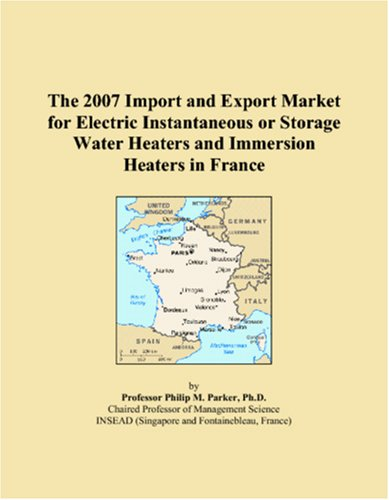 The 2007 Import And Export Market For Electric Instantaneous Or Storage Water Heaters And Immersion Heaters In France