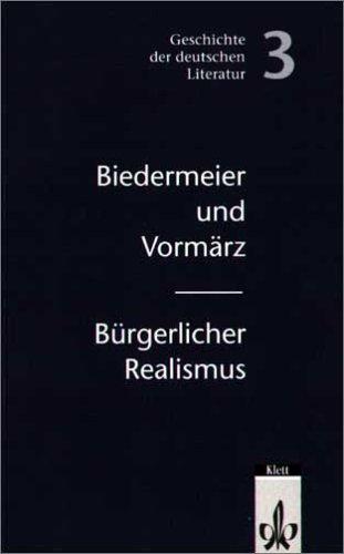 Geschichte der deutschen Literatur: Biedermeier-Vormärz / Bürgerlicher Realismus: BD 3