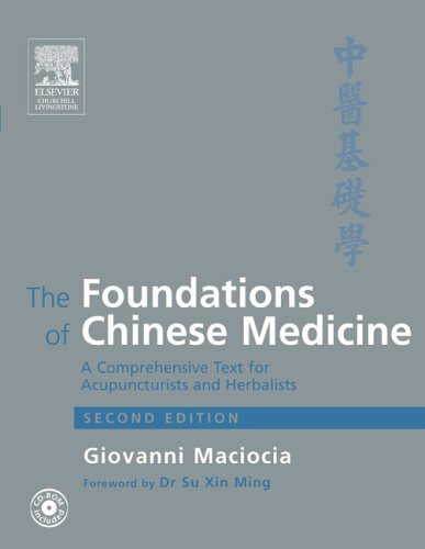 The Foundations of Chinese Medicine: A Comprehensive Text for Acupuncturists and Herbalists. Second Edition