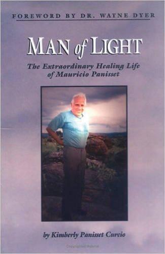 Man of Light: The Extraordinary Healing Life of Mauricio Panisset