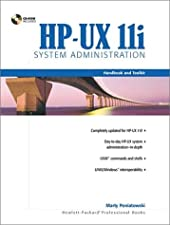 HP UX 11i Systems Administration Handbook and Toolkit by Poniatowski