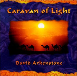David Arkenstone - Caravan of Light - Zortam Music