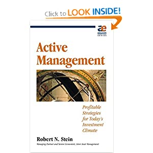 Active Management: Profitable Strategies for Today's Investment Climate Robert Stein