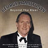 George IV Hamilton Beyond The River