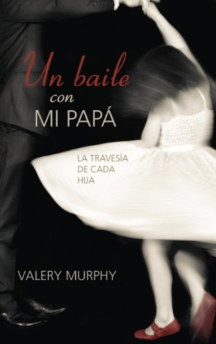 un-balle-con-mi-papa-la-travesia-de-cado-hija-spanish-edition