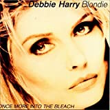 Once More in to the Bleachby Debbie Harry