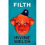 Filth ~ Irvine Welsh