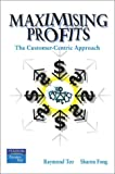 img - for Maximising Profits: The Customer Centric Approach book / textbook / text book