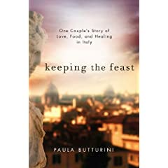 Learn more about the book, Keeping the Feast: One Couple's Story of Love, Food, and Healing in Italy