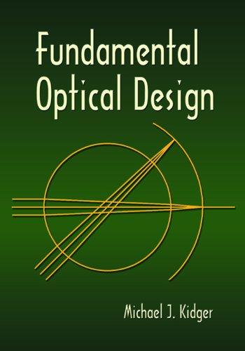 Fundamental Optical Design (SPIE Press Monograph PM92SC)