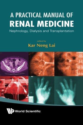 A Practical Manual Of Renal Medicine: Nephrology, Dialysis And Transplantation
