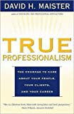 img - for True Professionalism (97) by Maister, David H [Paperback (2000)] book / textbook / text book