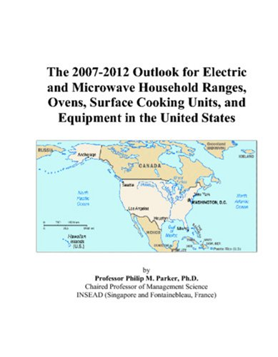 The 2007-2012 Outlook For Electric And Microwave Household Ranges, Ovens, Surface Cooking Units, And Equipment In The United States