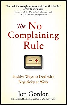 the no complaining rule positive ways to deal with