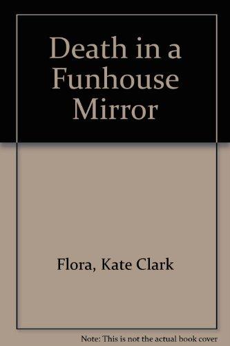 death-in-a-funhouse-mirror
