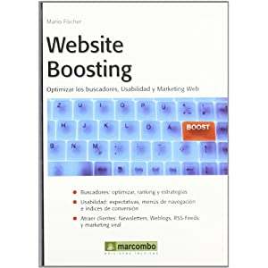 Website Boosting. Optimizar los buscadores, usabilidad y marketing web. Mario Fischer
