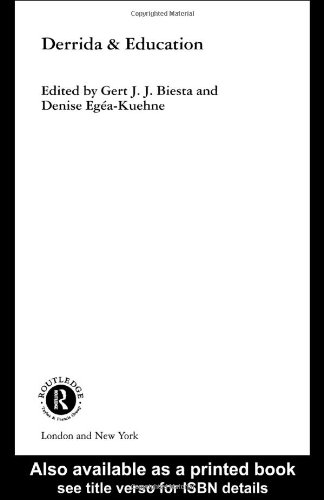 Derrida & Education (Routledge International Studies in the Philosophy of Education)