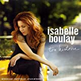 echange, troc Isabelle Boulay, Guy Rajotte - Ton Histoire