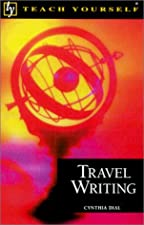Get Your Travel Writing Published A Teach Yourself Guide by Cynthia Dial
