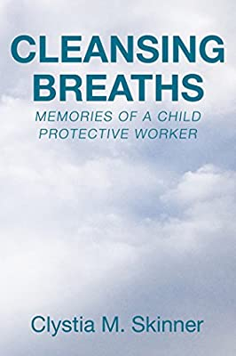 Cleansing Breaths: Memories of a Child Protective Worker