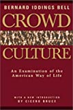 img - for Crowd Culture: An Examination of the American Way of Life by Bernard Iddings Bell (2001-06-02) book / textbook / text book