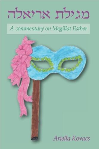 Megillat Ariella: A Commentary on Megillat Esther