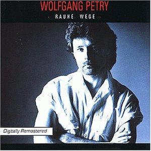 Wolfgang Petry - Rauhe Wege - Zortam Music