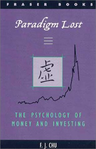 Paradigm Lost: The Psychology of Money and Investing