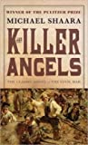 img - for The Killer Angels: The Classic Novel of the Civil War By Michael Shaara book / textbook / text book