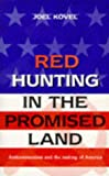 Red Hunting in the Promised Land: Anticommunism and the Making of America (Global issues series) (0304700487) by Kovel, Joel