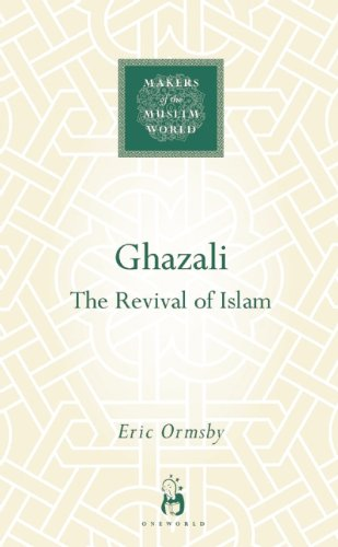 Ghazali: The Revival of Islam (Makers of the Muslim World)