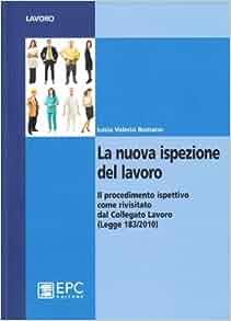 La nuova ispezione del lavoro: Iunio V. Romano: 9788863103120: Amazon