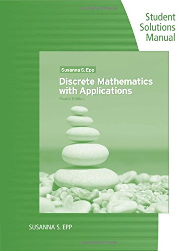Discrete Mathematics with Applications: Student Solutions...