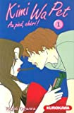 Kimi Wa Pet, Tome 1 (French Edition) (2351420047) by Yayoi Ogawa