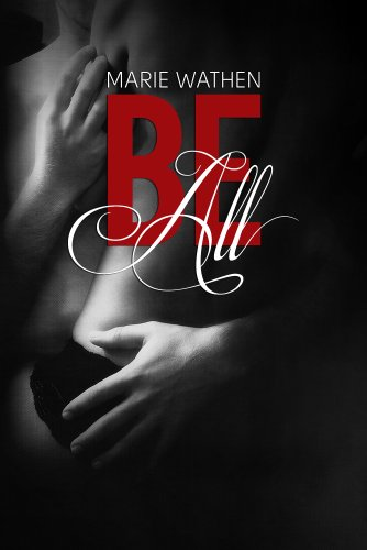 Be All (All Series, Book 1) by Marie Wathen