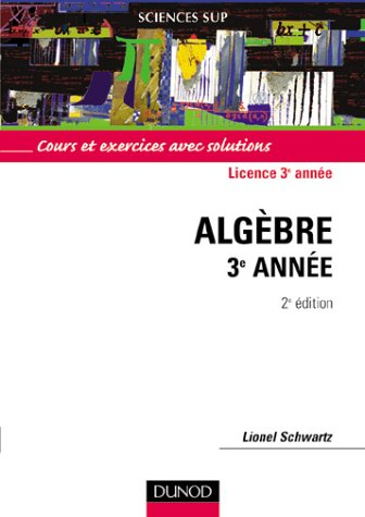 math matiques pour la licence cours et exercices avec solutions alg bre lionel schwartz. Black Bedroom Furniture Sets. Home Design Ideas