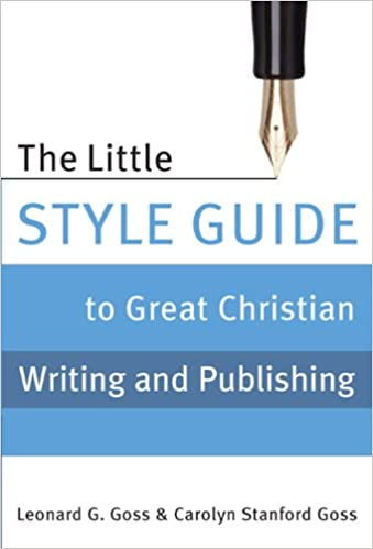 The Little Style Guide to Great Christian Writing and Publishing
