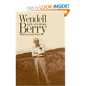 Wendell Berry Life and Work - Jason Peters Editor