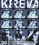 Image de Kreva - Kreva Concert Tour 2011?2012 Go Tokyo International Forum [Japan BD] PCXP-50908