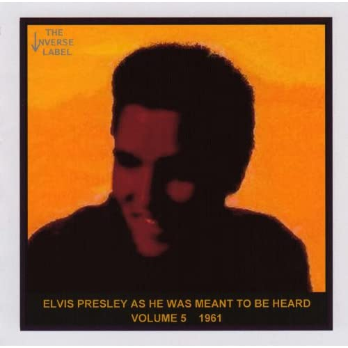 Elvis-Presley-As-He-Was-Meant-To-Be-Heard-Volume-5-1961-Elvis-Presley-Audio-CD