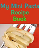 img - for The Mini Pasta Recipe Book (Mini Book Series) book / textbook / text book