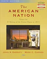 The American Nation: A History of the United States, Volume 1 Plus NEW MyHistoryLab with eText -- Card Package