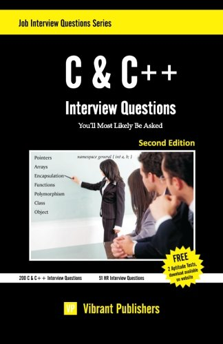 C & C++ Interview Questions You'll Most Likely Be Asked: Volume 1