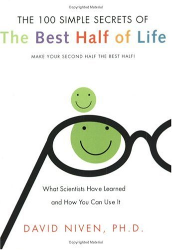 100 Simple Secrets Of The Best Half Of Life : What Scientists Have Learned And How You Can Use It, DAVID NIVEN