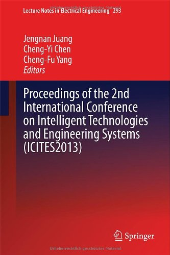 Proceedings Of The 2Nd International Conference On Intelligent Technologies And Engineering Systems (Icites2013) (Lecture Notes In Electrical Engineering)