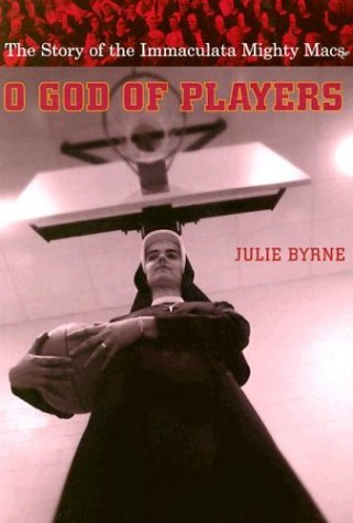 O God of Players: The Story of the Immaculata Mighty Macs...